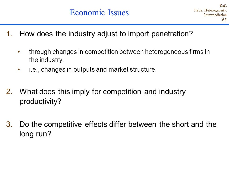Raff Trade, Heterogeneity, Intermediation 63 1.How does the industry adjust to import penetration.