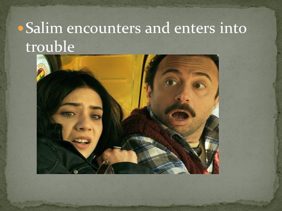Salim encounters and enters into trouble