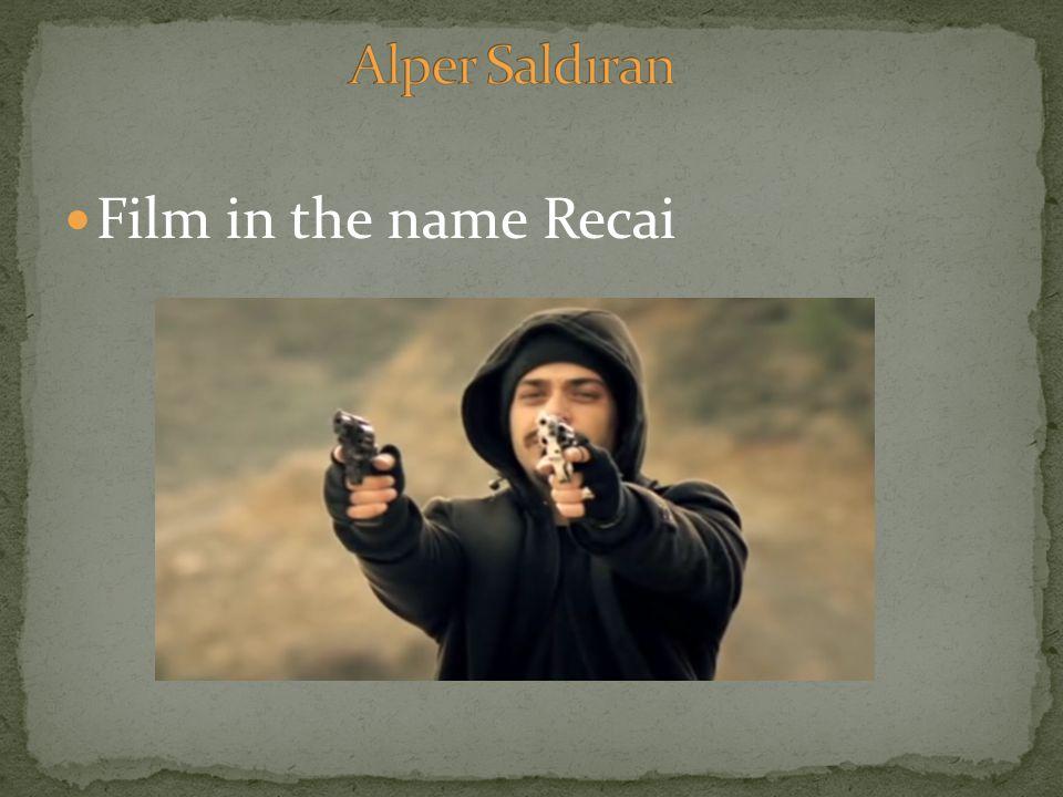 Film in the name Recai