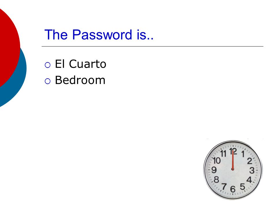 The Password is..  Un Cuarto Sencillo  One bedroom