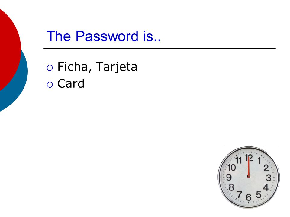 The Password is..  Recepcion  Reception area