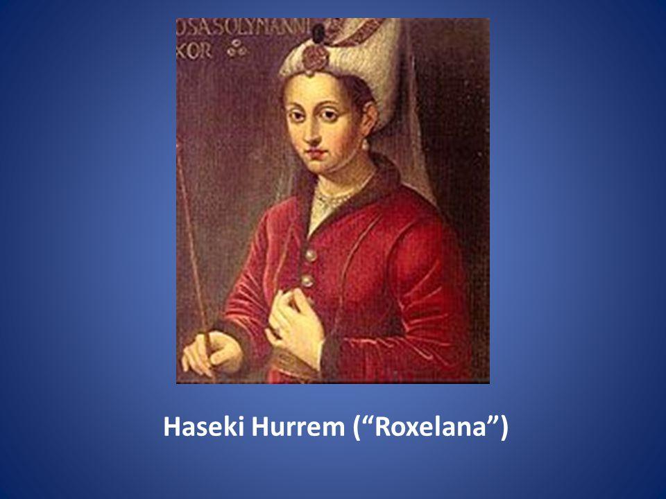 Haseki Hurrem ( Roxelana )