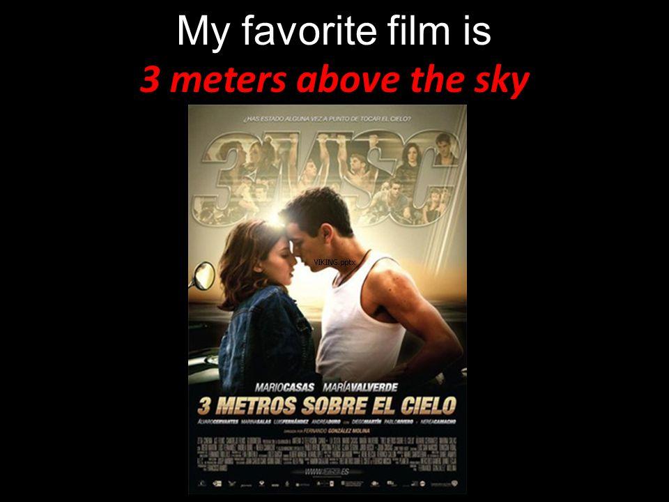 My favorite film is 3 meters above the sky