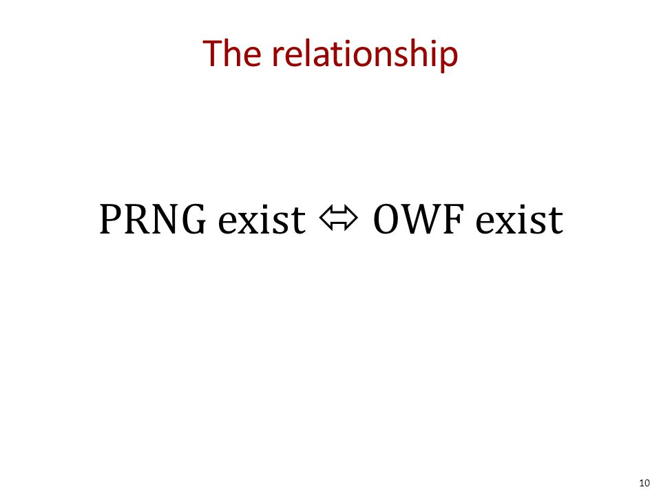 The relationship PRNG exist  OWF exist 10