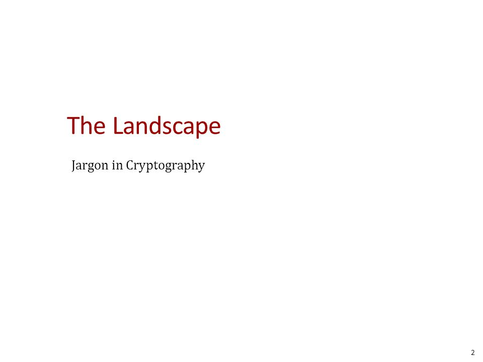 The Landscape Jargon in Cryptography 2