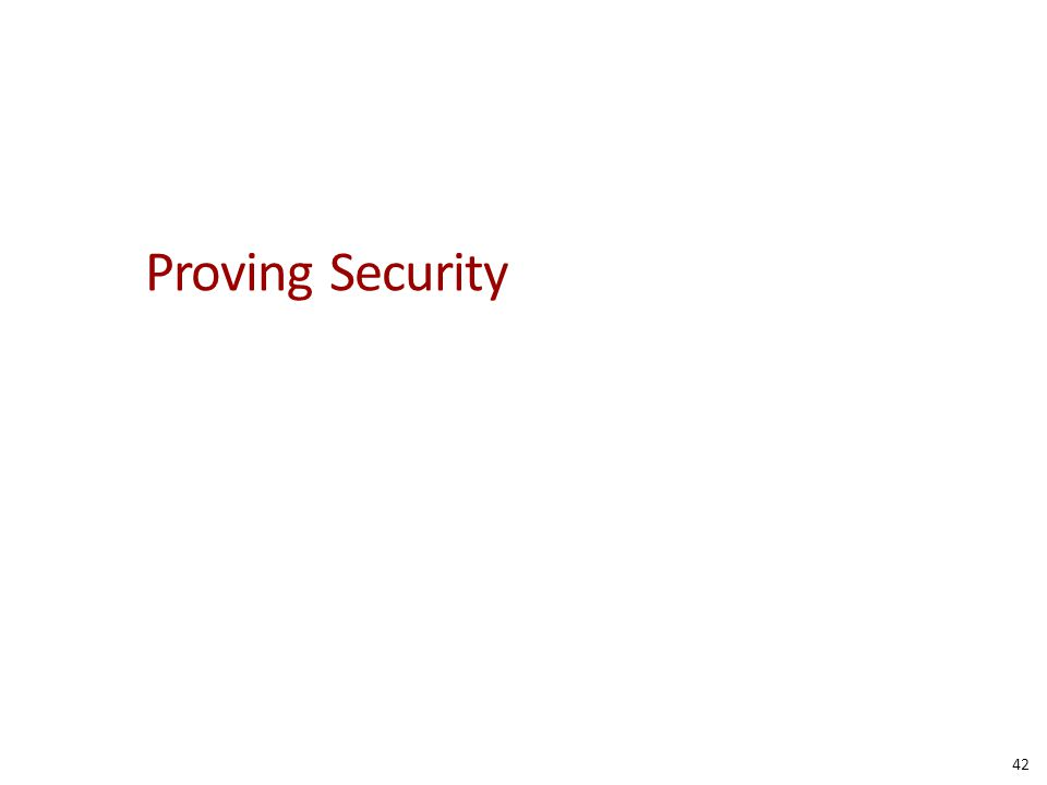 Proving Security 42