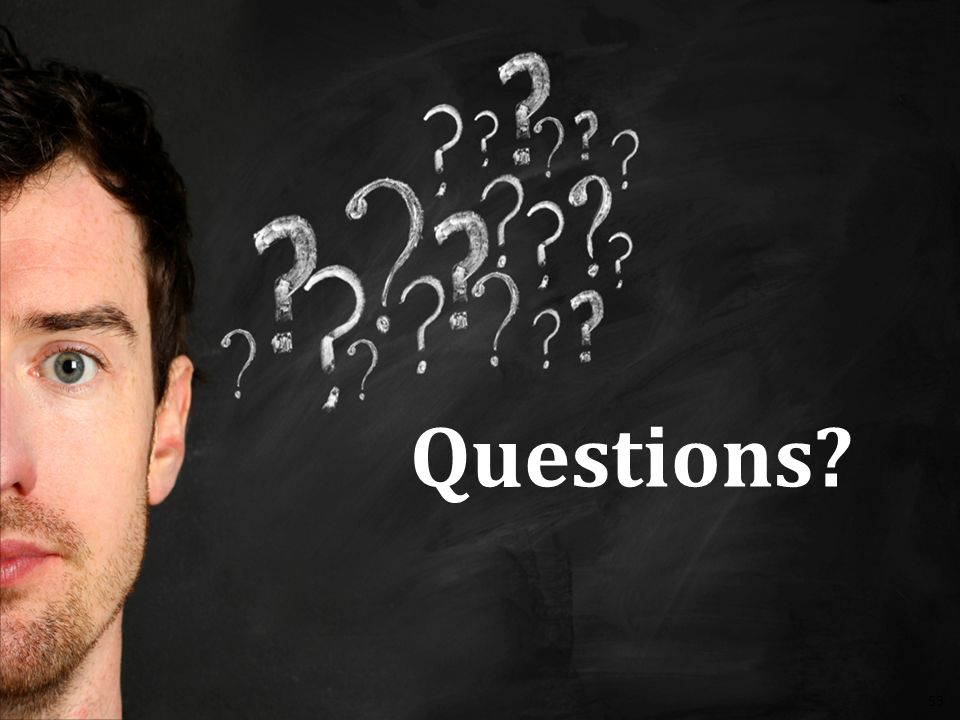 53 Questions?