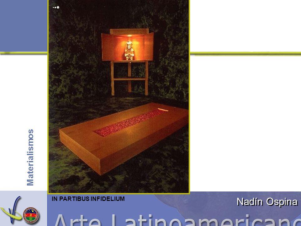 Nadín Ospina IN PARTIBUS INFIDELIUM Materialismos