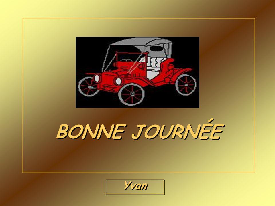 BONNE JOURNÉE Yvan