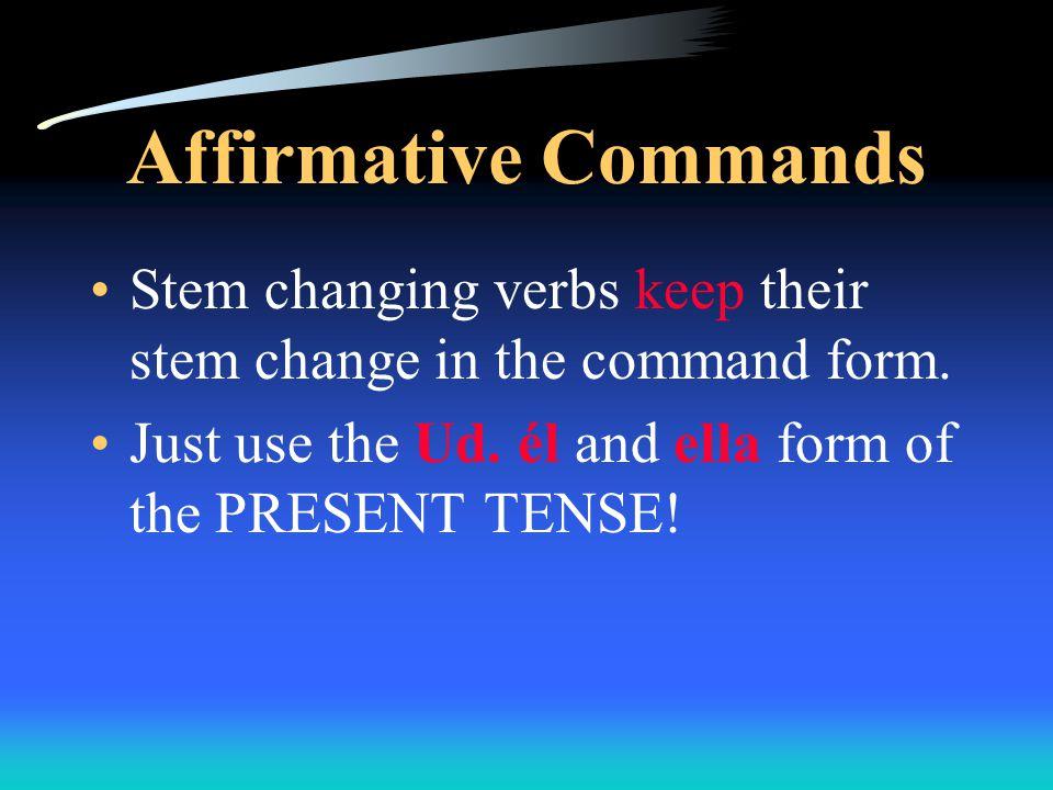 Affirmative Commands correr corre estudiar estudia escribir escribe bajar de pesobaja de peso practicarpractica