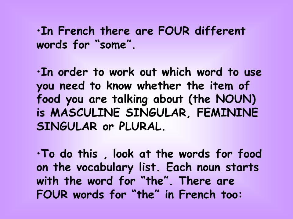 In French there are FOUR different words for some .