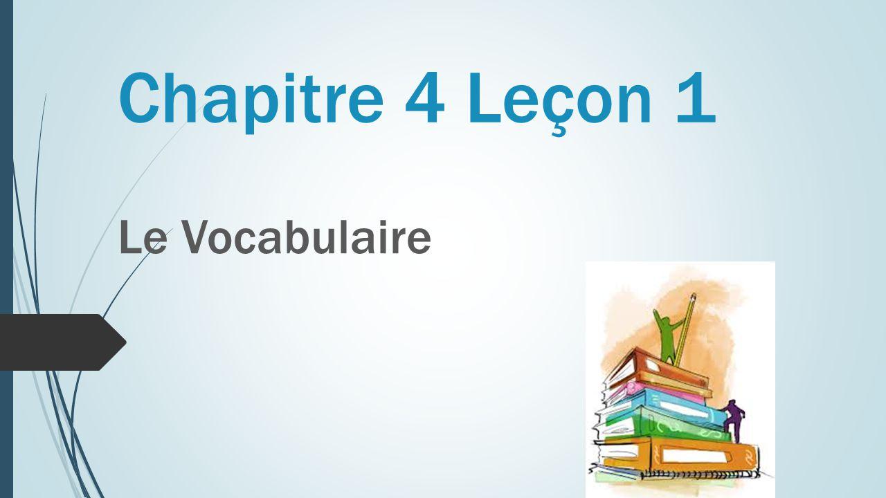 Chapitre 4 Leçon 1 Le Vocabulaire