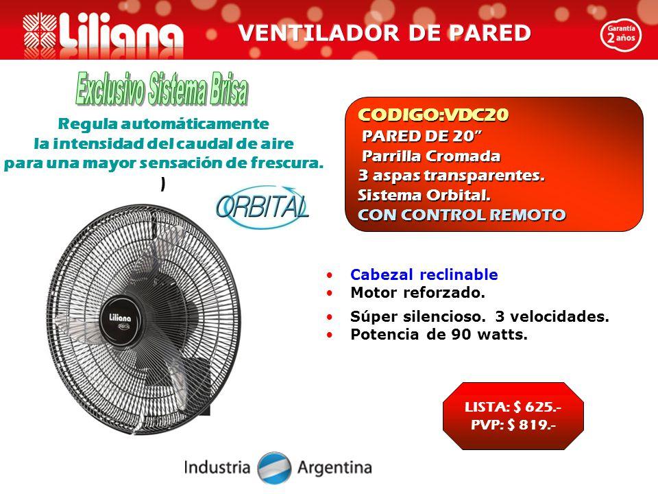 CODIGO:VDC20 PARED DE 20 PARED DE 20 Parrilla Cromada Parrilla Cromada 3 aspas transparentes.