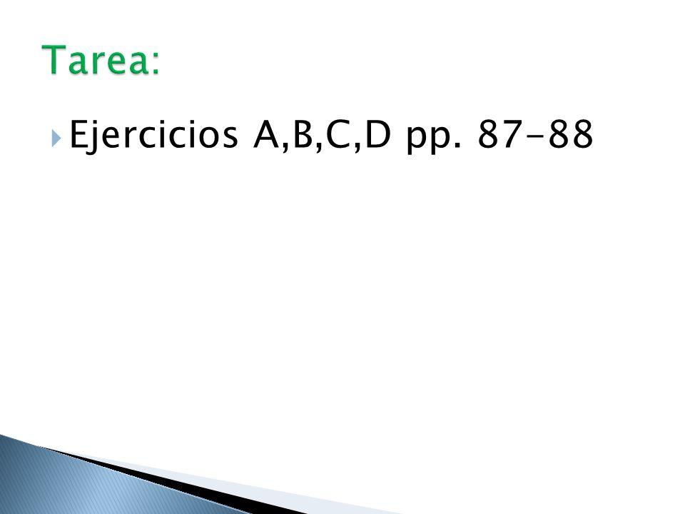  Ejercicios A,B,C,D pp. 87-88
