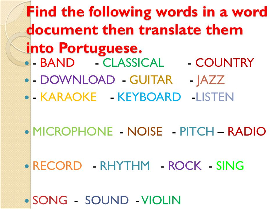 Find the following words in a word document then translate them into Portuguese. - BAND - CLASSICAL - COUNTRY - DOWNLOAD - GUITAR - JAZZ - KARAOKE - K