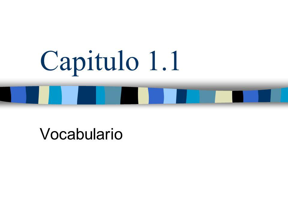 Capitulo 1.1 Vocabulario