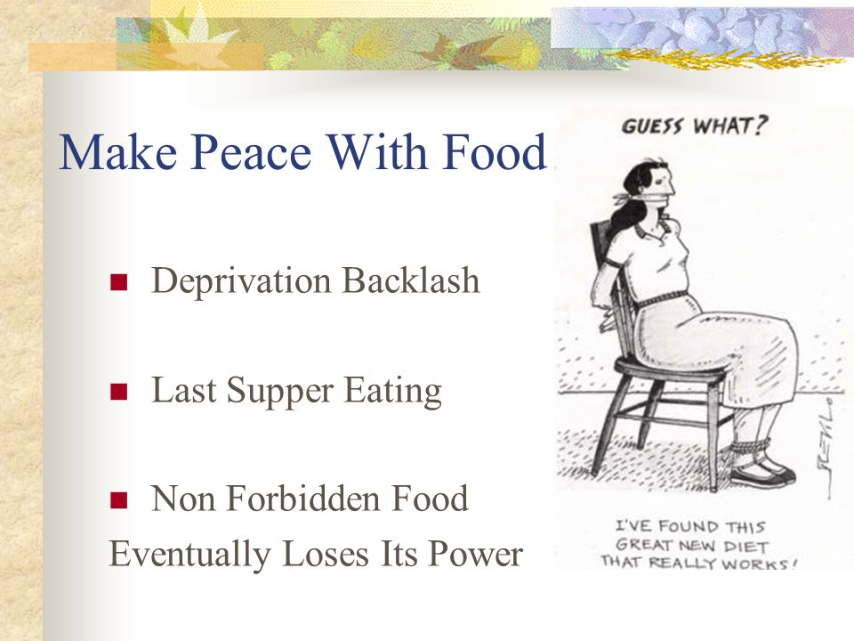 Make Peace With Food Deprivation Backlash Last Supper Eating Non Forbidden Food Eventually Loses Its Power