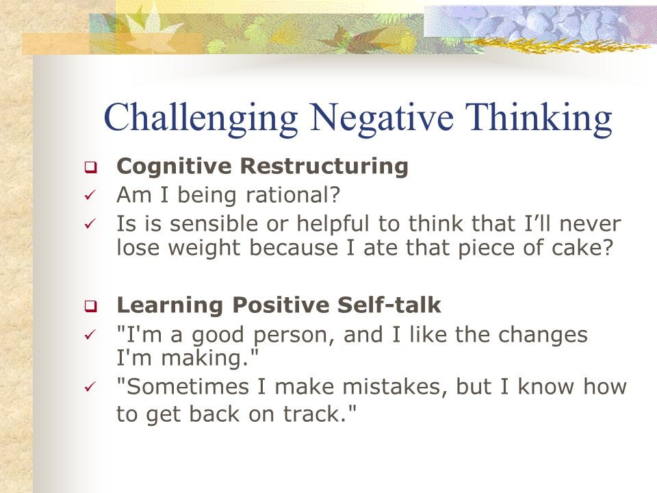 Challenging Negative Thinking  Cognitive Restructuring Am I being rational.