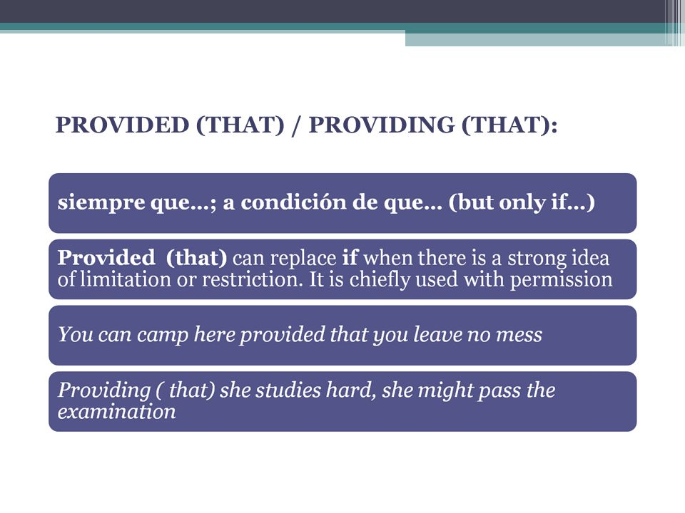 PROVIDED (THAT) / PROVIDING (THAT):