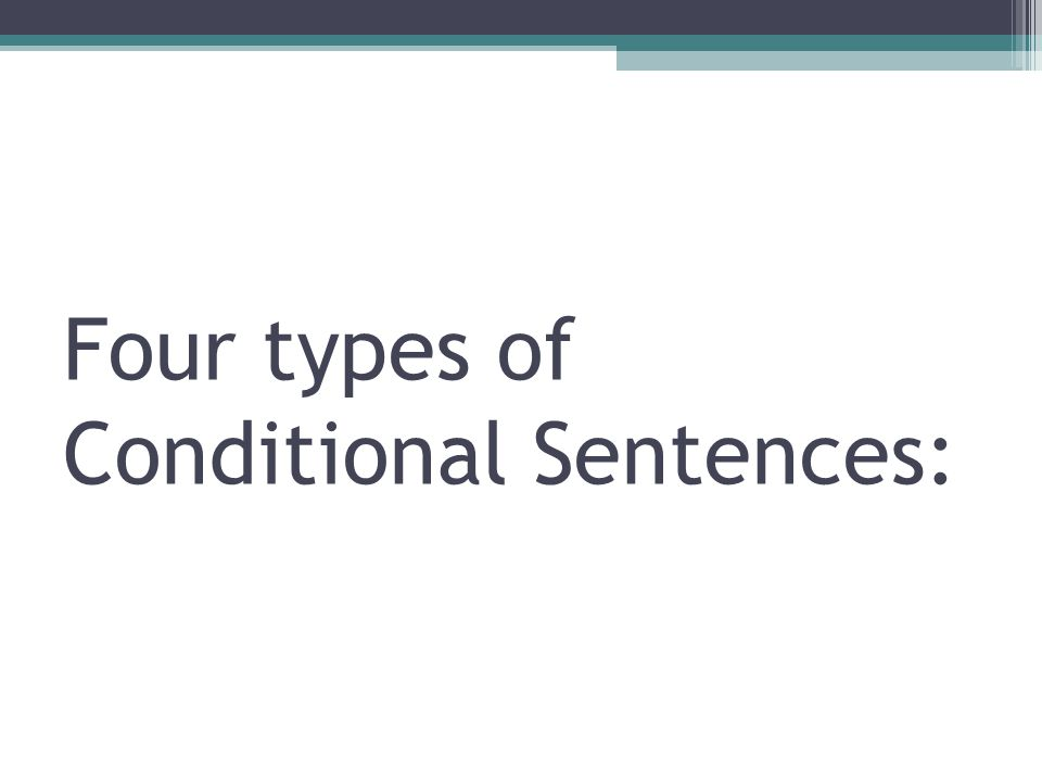 Four types of Conditional Sentences: