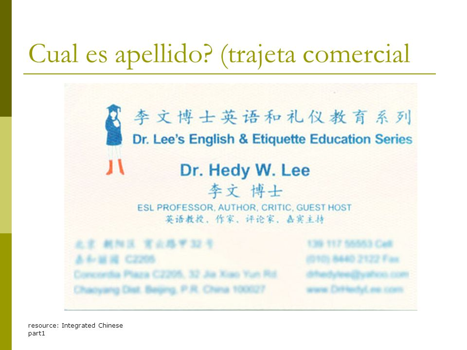 resource: Integrated Chinese part1 Cual es apellido (trajeta comercial