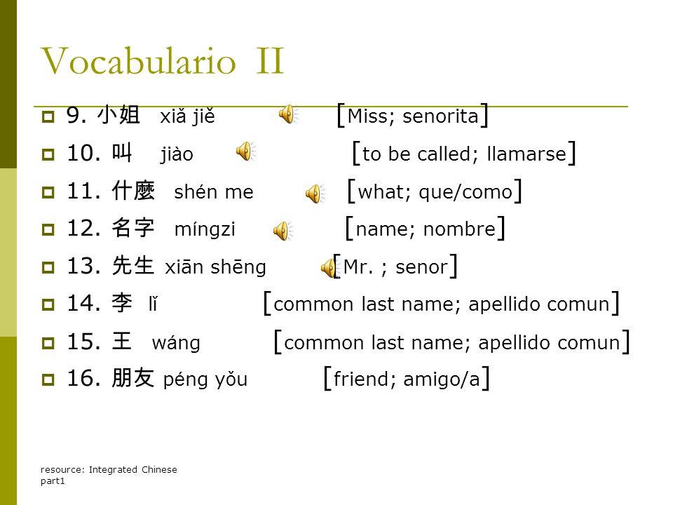 resource: Integrated Chinese part1 Vocabulario II  9.