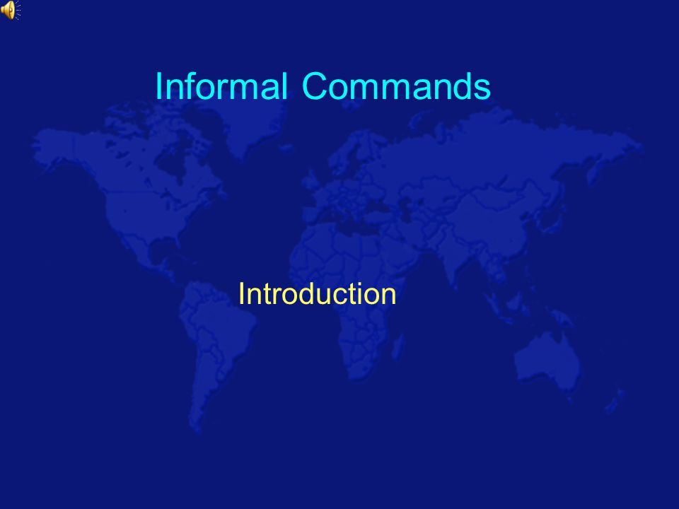 Informal Commands Introduction