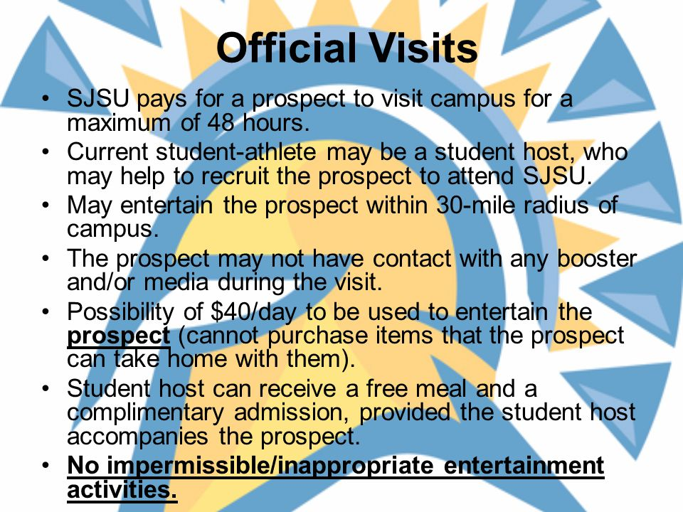 Official Visits SJSU pays for a prospect to visit campus for a maximum of 48 hours.