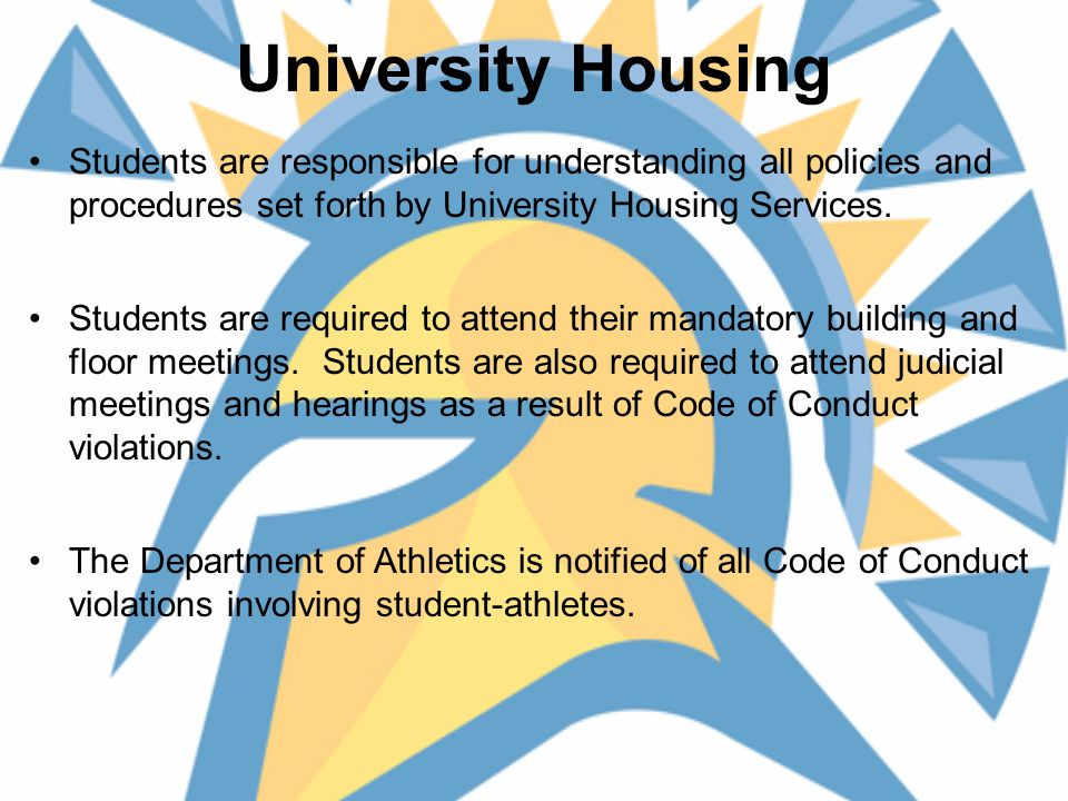 University Housing, cont'd The Athletics Department is NOT responsible for housing damage fees, lockout fees, or parking fees.