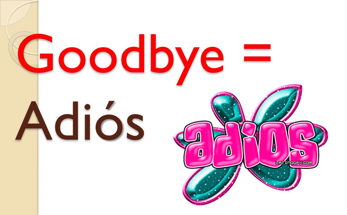 See you later = Hasta luego