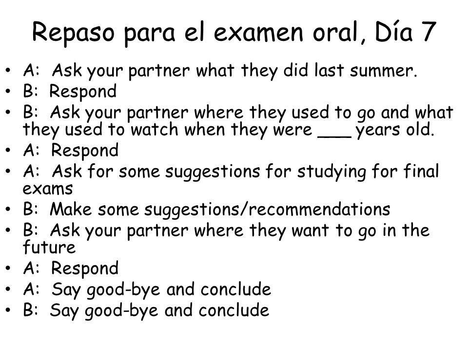 Repaso para el examen oral, Día 7 A: Ask your partner what they did last summer.