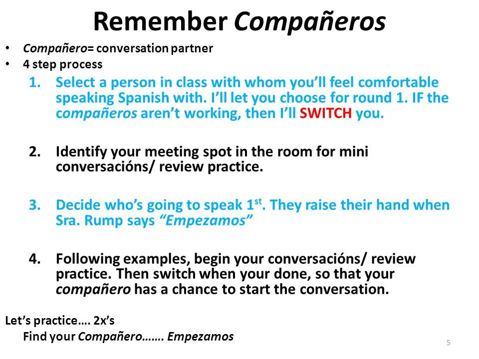 Repaso de Ser Con tu compañero…… Ask where each of you are from and respond in Spanish.