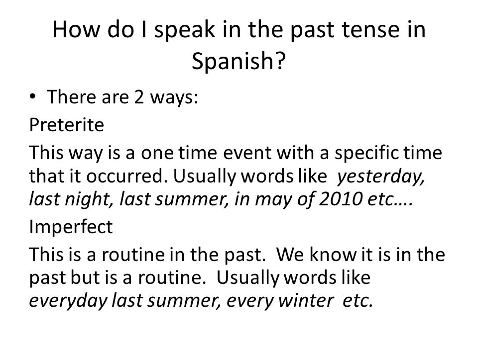 How do I speak in the past tense in Spanish.