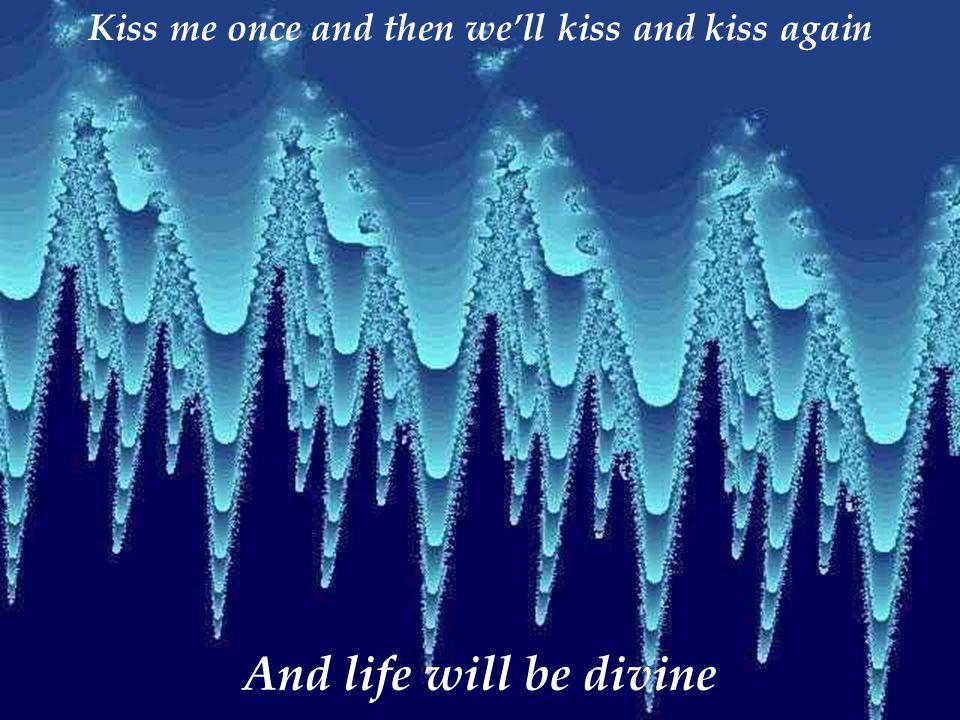 Como besas tu. Pero besa pronto Porque estou sufriendo