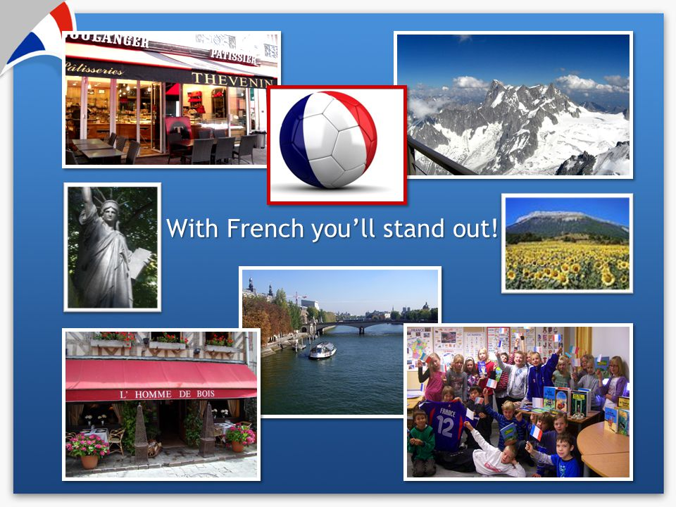 With French you'll stand out!