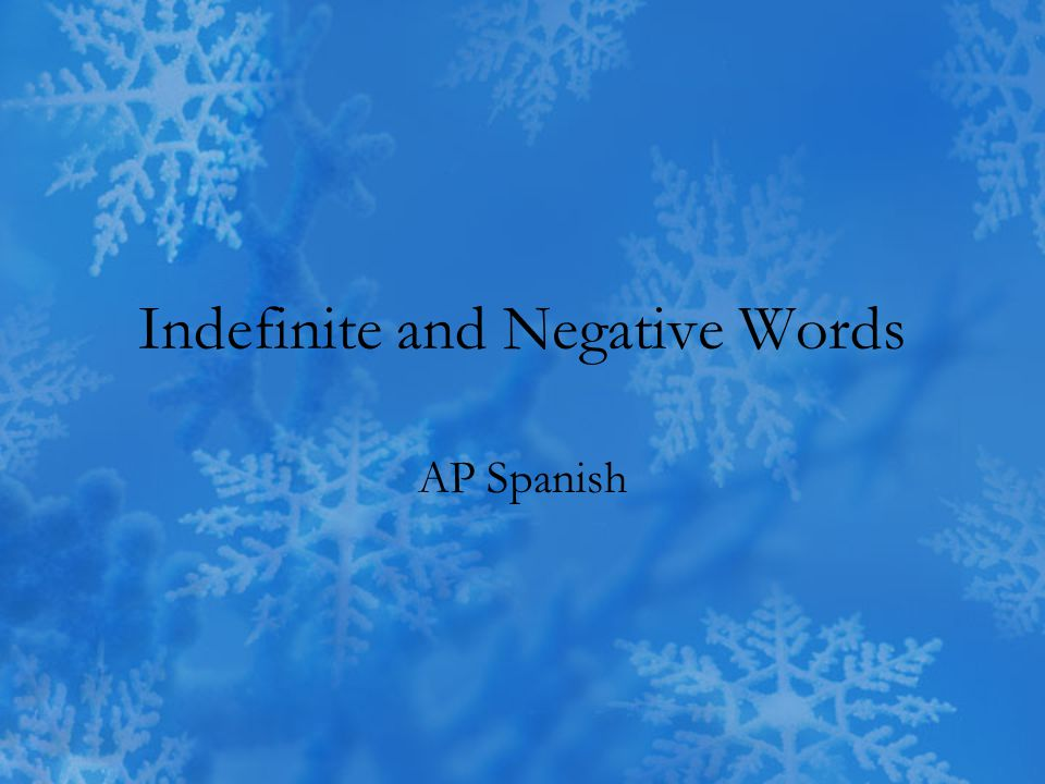 Indefinite and Negative Words AP Spanish