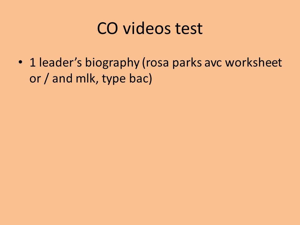 CO videos test 1 leader's biography (rosa parks avc worksheet or / and mlk, type bac)