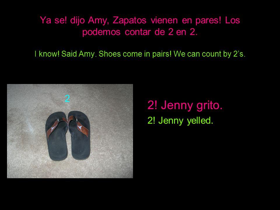 Ya se. dijo Amy, Zapatos vienen en pares. Los podemos contar de 2 en 2.