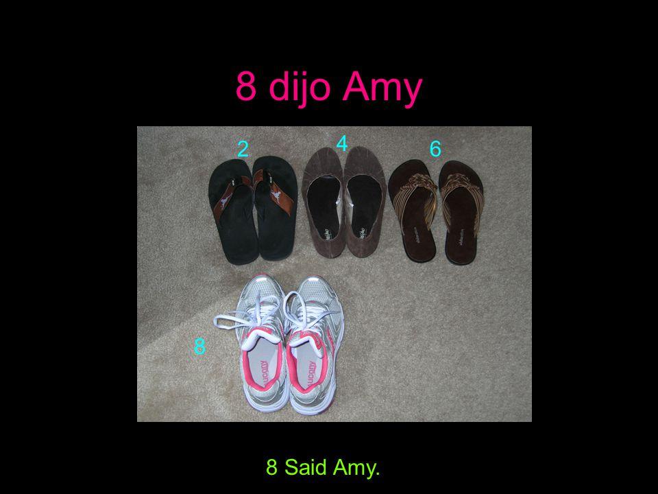 8 dijo Amy 8 Said Amy. 2 4 6 8