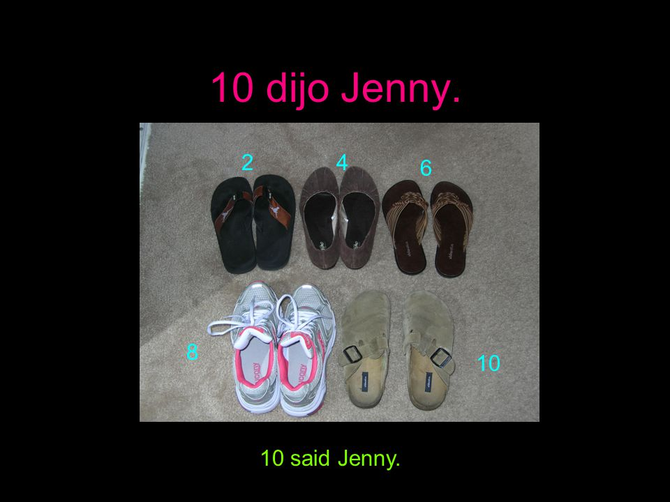 Terminamos! Gritaron. 10 zapatos en total. We are done! They shouted. 10 shoes in all. 24 6 8 10