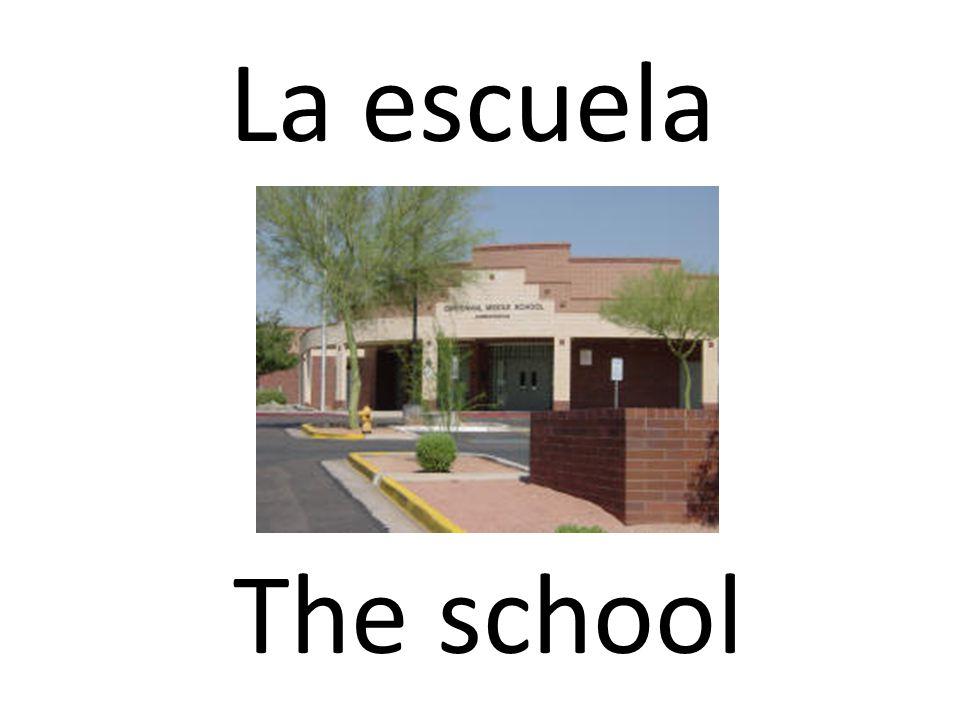La escuela The school