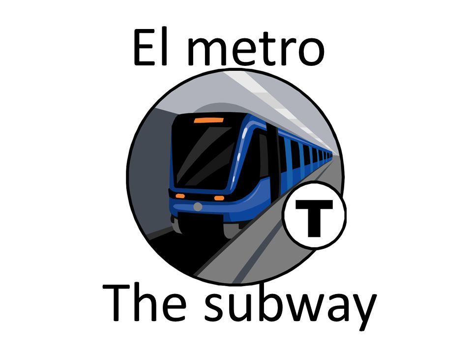 El metro The subway