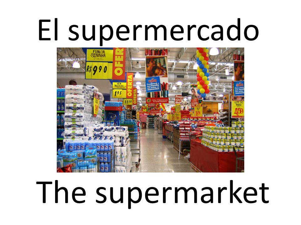 El supermercado The supermarket