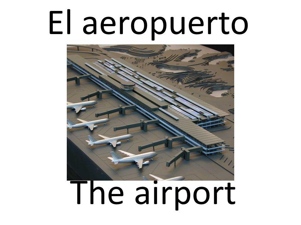 El aeropuerto The airport