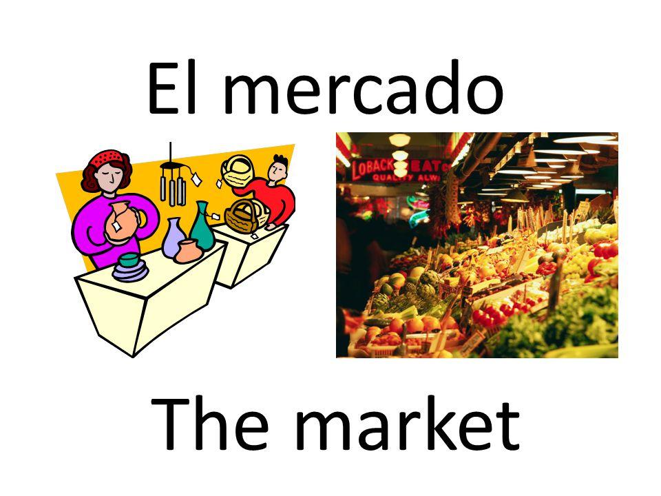El mercado The market