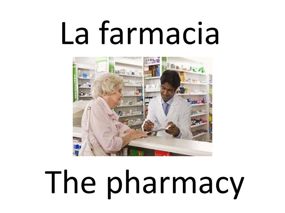 La farmacia The pharmacy