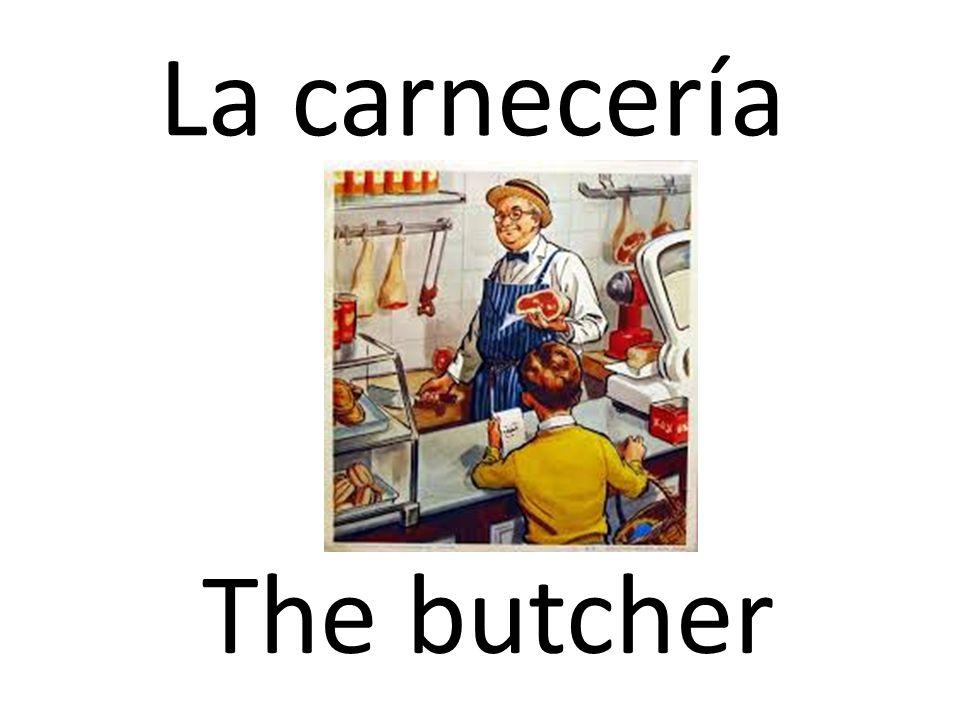 La carnecería The butcher