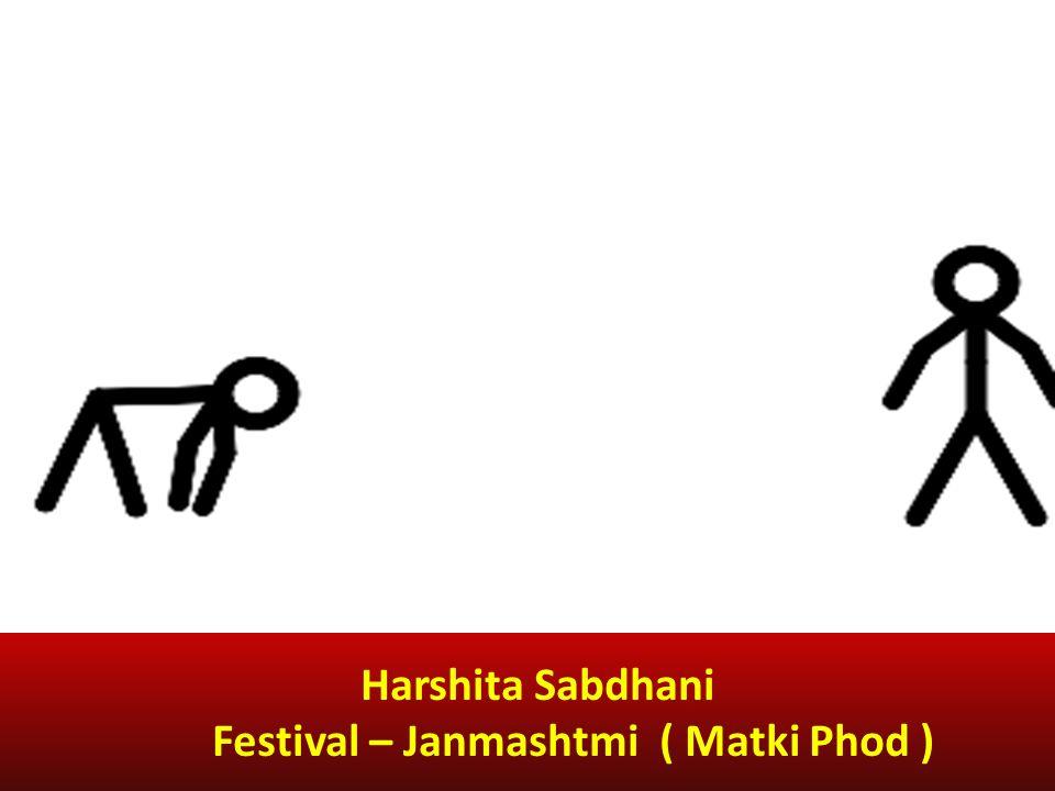 Harshita Sabdhani Festival – Janmashtmi ( Matki Phod )