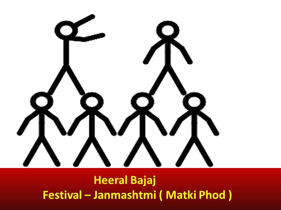 Heeral Bajaj Festival – Janmashtmi ( Matki Phod )