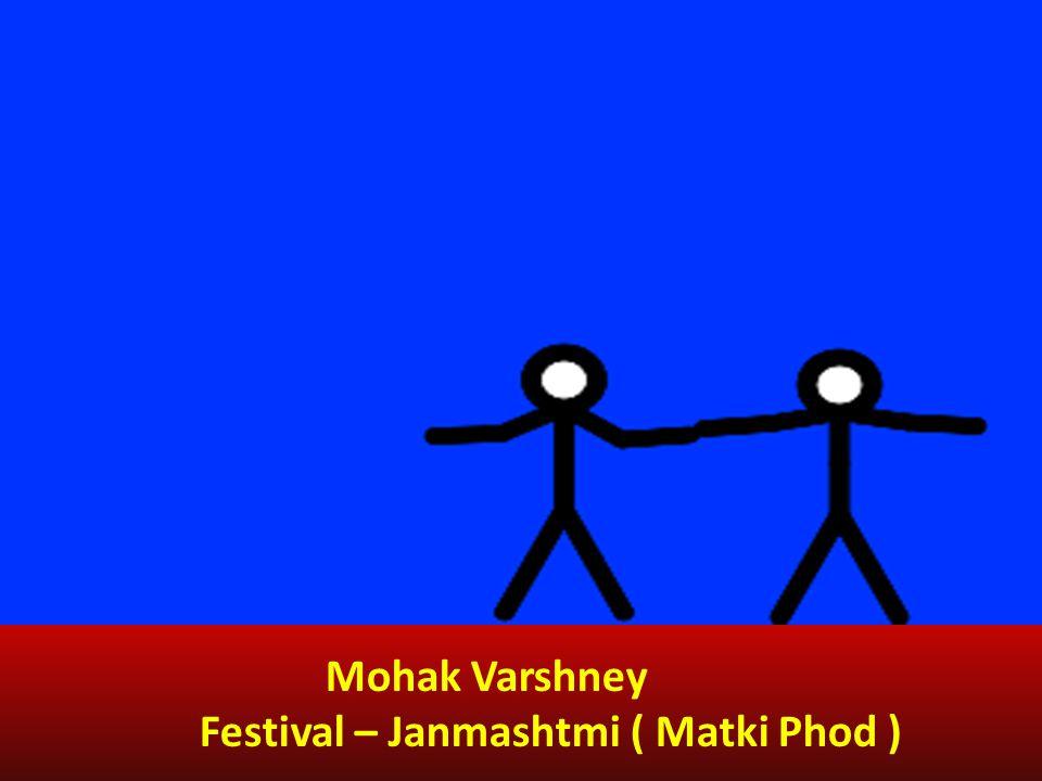 Mohak Varshney Festival – Janmashtmi ( Matki Phod )